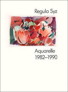 Regula Syz / Aquarelle 1982–90